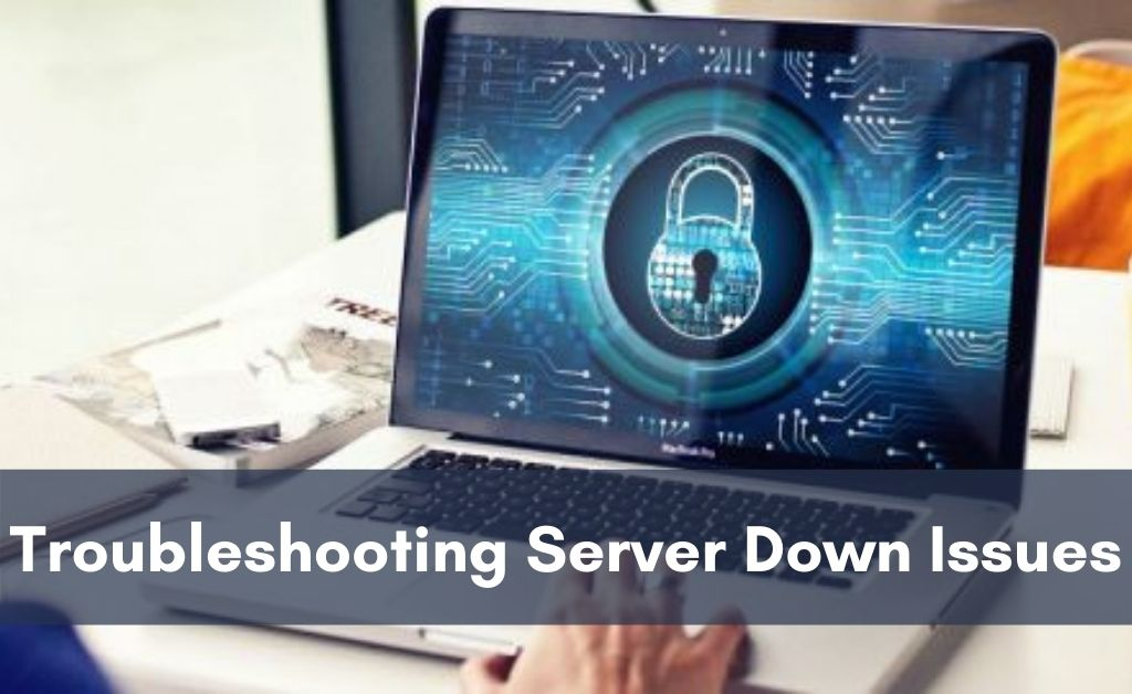 Read more about the article Steps To Troubleshoot Website Server Down Issues