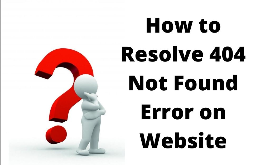 Read more about the article Learn How To Fix 404 Errors On Your Website With The Most Efficient Methods