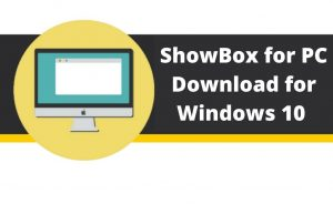 Showbox for PC – Features & Installation Guide