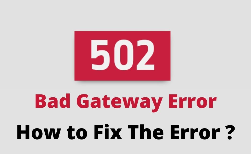 Read more about the article How To Fix 502 Bad Gateway Error By Following Some Simple Troubleshooting Solutions
