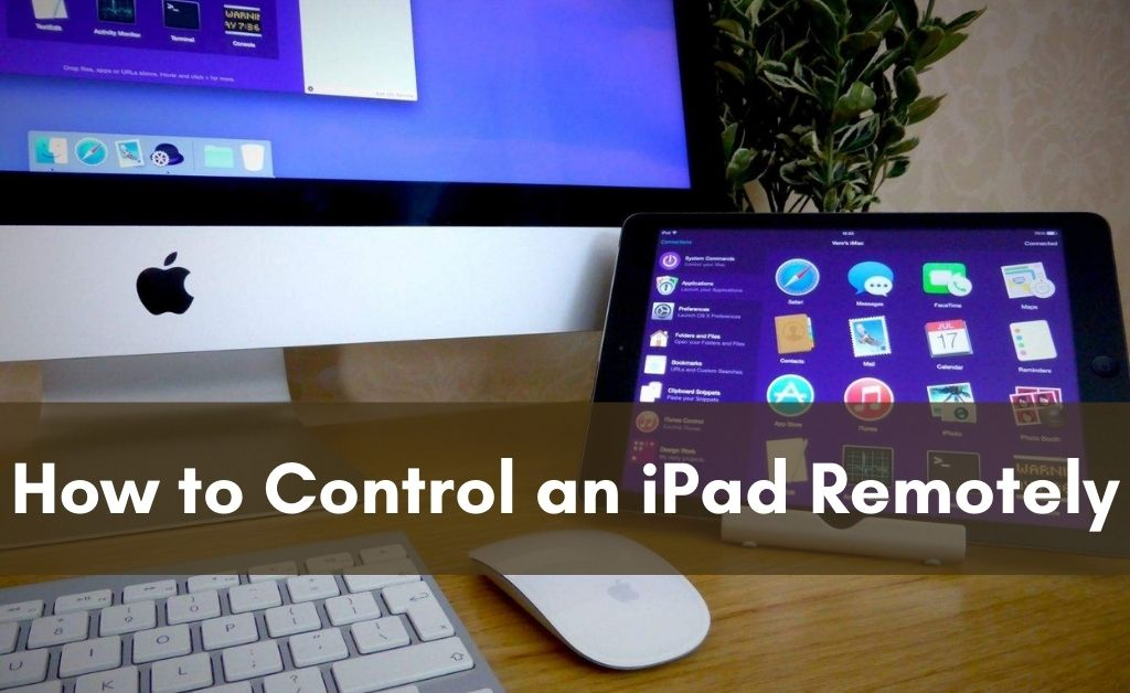 Read more about the article Remote Controlling iPad with 4 Easy Methods