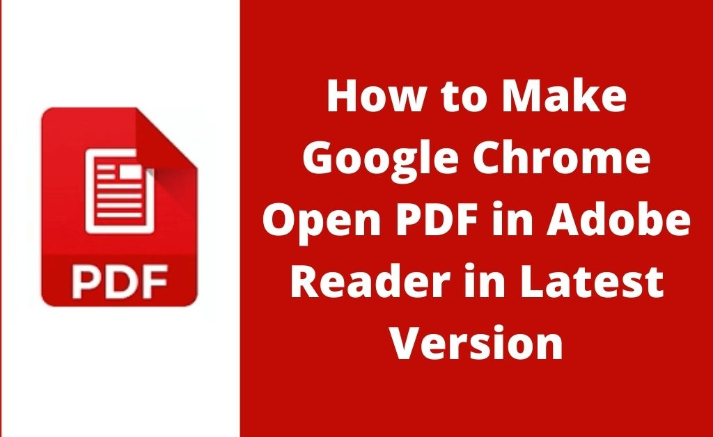 Read more about the article 3 Methods to Make Google Chrome Open PDF in Adobe in Your System