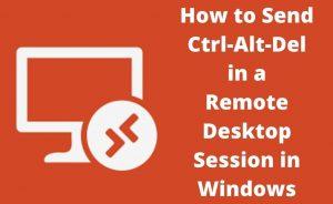Read more about the article Send Ctrl-Alt-Del Remote Desktop to A Client Computer